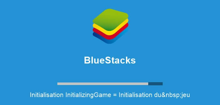 Bluestacks : émulateur Android