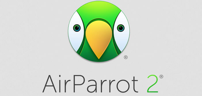 Profitez de la technologie AirPlay sur votre PC Windows grâce à Air Parrot