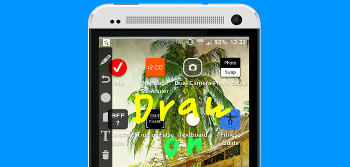 Ajouter des dessins et des notes sur l'écran de son mobile Android