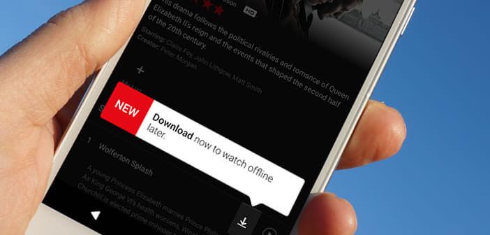 Télécharger films et séries sur Netflix pour les consulter hors connexion