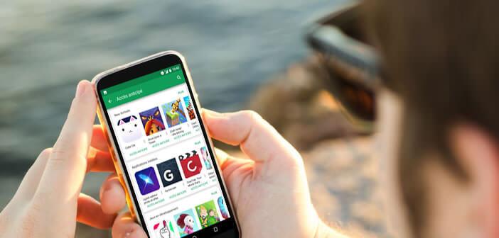 Obtenir sur le Play Store des applications en version bêta