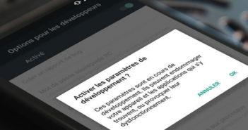 Ouvrez le menu caché options de développement pour Android