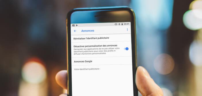 Désactiver le traçage publicitaire et la diffusion d'annonces ciblées sur Android