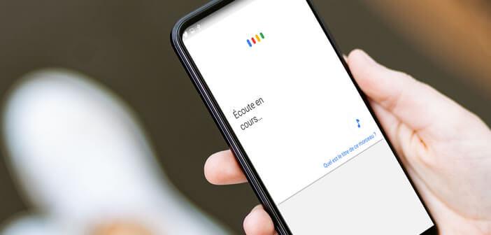 Désactiver la fonction d'écoute permanente de Google Assistant