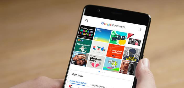 L'appli Google Podcasts pour écouter vos émissions radio sur un mobile Android